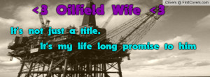 Oilfield Wife. Not just a title. Profile Facebook Covers