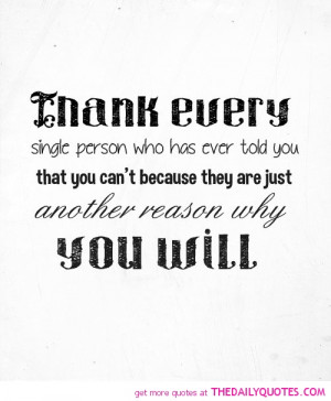 thank-every-single-person-told-you-cant-life-quotes-sayings-pictures ...