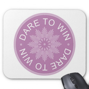 motivational_3_word_quotes_dare_to_win_mousepad ...