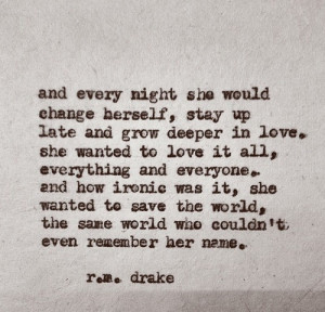 ... tags for this image include: quote, love, r. m. drake, change and girl