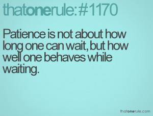 Waiting Patiently Quotes Patience is not about how long