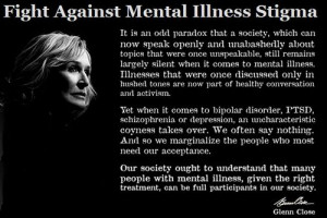Fight against mental illness stigma #GlennClose #MentalHealth # ...