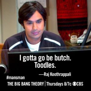 Raj Koothrappali Quotes The Big