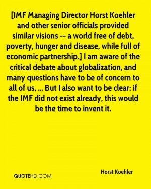 provided similar visions -- a world free of debt, poverty, hunger ...