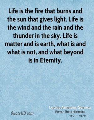 ... Gives Light. Life Is The Wind And The Rain And The Thunder In The Sky