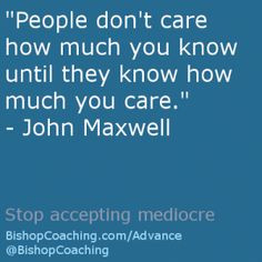 ... know until they know how much you care.