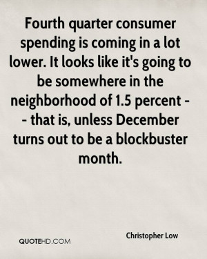 Fourth quarter consumer spending is coming in a lot lower. It looks ...