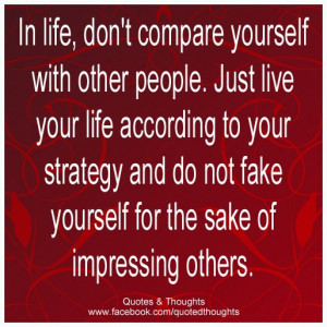 ... strategy and do not fake yourself for the sake of impressing others