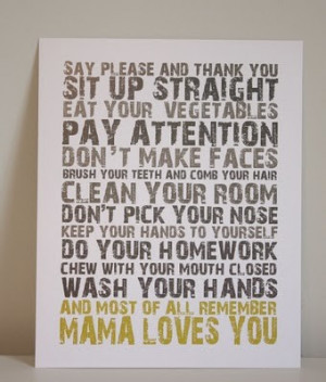 Say please and thank you, sit up straight, eat your vegetables, pay ...