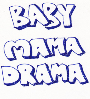 Baby Mama Drama Quotes