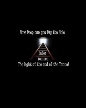 deep.tunnel.light quotes life