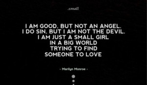 Quotes - I am good, but not an angel. I do sin, but I am not the devil ...