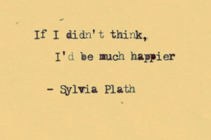if-i-didnt-think-sylvia-plath-quote