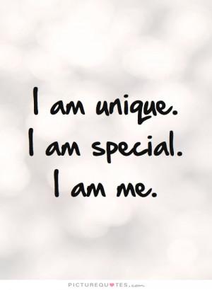 am unique. I am special. I am me. Picture Quote #2