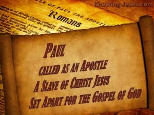 Homepage » New Testament » Romans » Romans 1-1 Paul Apostle, Slave ...