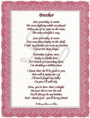 Brother poem is for that special brother on his wedding day. Poem may ...