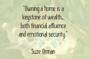 ... only financial well-being but emotional health to owning real estate
