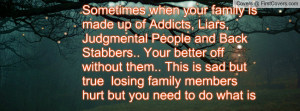 ... family members hurt but you need to do what is best for you and your