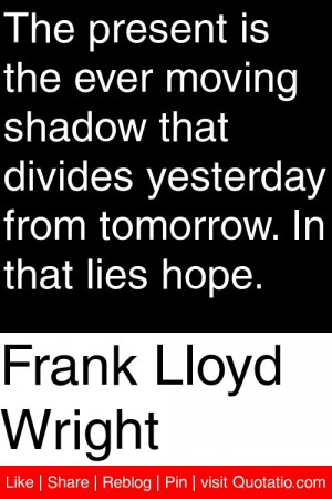 Quotes From Frank Lloyd Wright