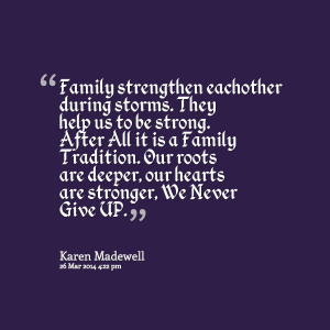 ... -family-strengthen-eachother-during-storms-they-help-us-to-be-1.png