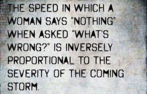 "... Woman Says ""Nothing When Asked ""What's Wrong!"" ~ Funny Quote"