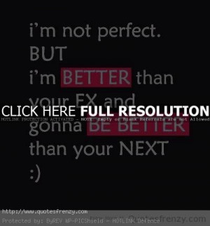 Im Not Perfect.. Life Love Quotes