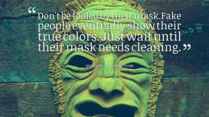 ... show their true colors. Just wait until their mask needs cleaning