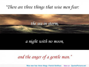 Wise men fear three things -Patrick Rothfuss motivational ...