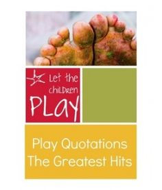 Play Quotations / Early Childhood Quotes (free) More