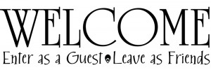 Name : Welcome-Enter-as-a-guest-Friend-Decor-vinyl-wall-decal-quote ...