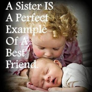 sister is a prefect example of a best friend.....
