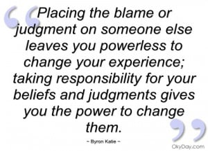 placing the blame or judgment on someone byron katie