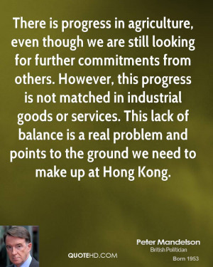 There is progress in agriculture, even though we are still looking for ...