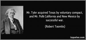 Texas by voluntary compact, and Mr. Polk California and New Mexico ...