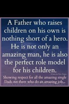 ... quotes 3 single parents single dads thy single fathers single father