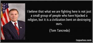 that what we are fighting here is not just a small group of people ...