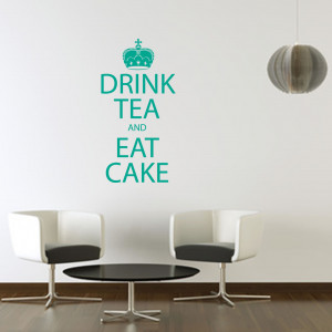Details about Drink Tea and Eat Cake Quote Wall Stickers / Wall Decals