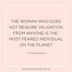 The Woman Who Does Not Require Validation Inspirational Quote Print ...