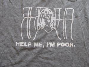 Bridesmaids Movie Quote T-Shirt Help Me, I'm Poor