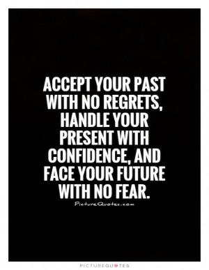 ... Quotes Acceptance Quotes Past Quotes No Regrets Quotes Never Regret
