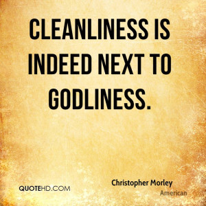 small essay on cleanliness is next to godliness Cleanliness is next only to godliness we need to watch out for the small things an essay on cleanliness.