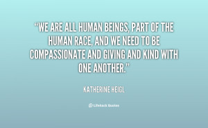 quote-Katherine-Heigl-we-are-all-human-beings-part-of-53986.png