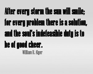 After every storm the sun will smile; for every problem there is a ...