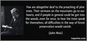 ... in the way of forest preservation would vanish. - John Muir
