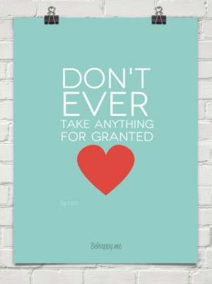 don't ever take anything for granted.