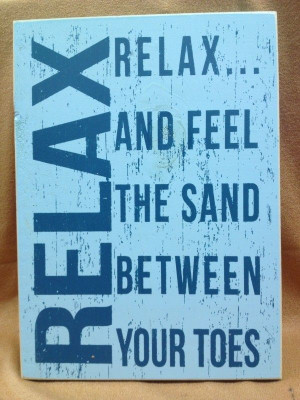Relax… And Feel The Sand Between Your Toes.