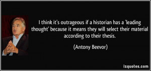 think it's outrageous if a historian has a 'leading thought' because ...