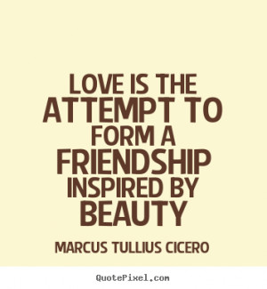 ... inspired by beauty Marcus Tullius Cicero popular love quotes