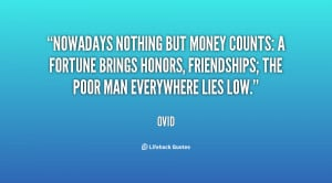 Nowadays nothing but money counts: a fortune brings honors ...
