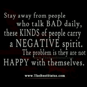 Stay away from negative people.
